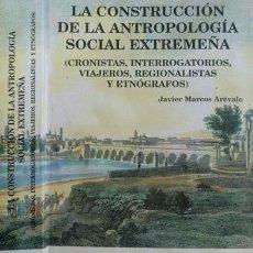 Libros: MARCOS ARÉVALO, JAVIER. LA CONSTRUCCIÓN DE LA ANTROPOLOGÍA SOCIAL EXTREMEÑA. 1995.. Lote 254995990
