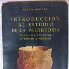 Libros: INTRODUCCIÓN AL ESTUDIO DE LA PREHISTORIA Y DE LA ARQUEOLOGÍA DE CAMPO MARTÍN ALMAGRO. Lote 255341505