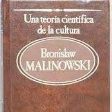 Libros: UNA TEORÍA CIENTÍFICA DE LA CULTURA BRONISLAW MALINOWSKI. Lote 255385515