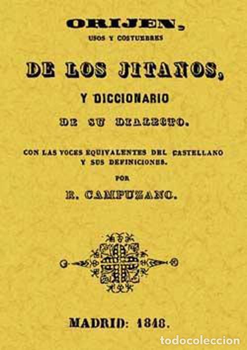 ORIGEN USOS Y COSTUMBRES DE LOS GITANOS Y DICCIONARIO DE SU DIALECTO. FACSÍMIL (Libros Nuevos - Humanidades - Antropología)