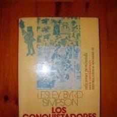 Libros: LOS CONQUISTADORES Y EL INDIO AMERICANO LESLEY SIMPSON. Lote 260405930
