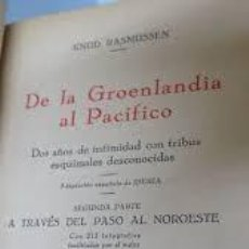 Libros: DE LA GROENLANDIA AL PACÍFICO KNUD RASMUSSEN DOS AÑOS DE INTIMIDAD CON TRIBUS ESQUIMALES. Lote 260496925