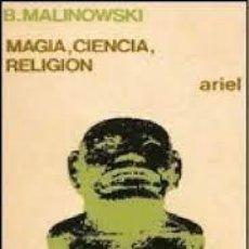 Libros: MAGIA, CIENCIA, RELIGIÓN BRONISLAW MALINOWSKI. Lote 260522315