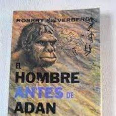 Libros: EL HOMBRE ANTES DE ADÁN ROBERT SILVERBERG. Lote 260535790