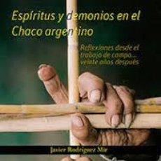 Libros: ESPÍRITUS Y DEMONIOS EN EL CHACO ARGENTINO JAVIER RODRÍGUEZ MIR. Lote 260545935