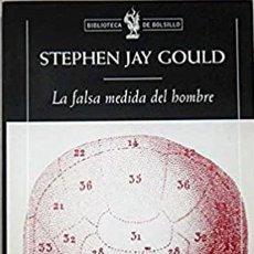 Libros: LA FALSA MEDIDA DEL HOMBRE. STEPHEN JAY GOULD. Lote 260740420