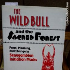 Libros: MARK PETER.THE WILD BULL AND THE SECRET FOREST.SENEGAMBIAN INIATIATION MASKS.. Lote 261220495
