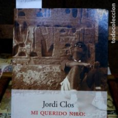 Libros: CLOS JORDI. MI QUERIDO NILO: AYER ENCONTRE LA PIRAMIDE PERDIDA.. Lote 261326705