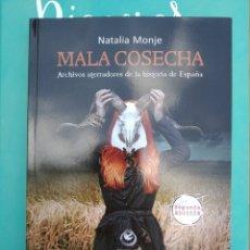 Libros: MALA COSECHA. NATALIA MONJE. ARCHIVOS ATERRADORES DE LA HISTORIA DE ESPAÑA. Lote 264107340