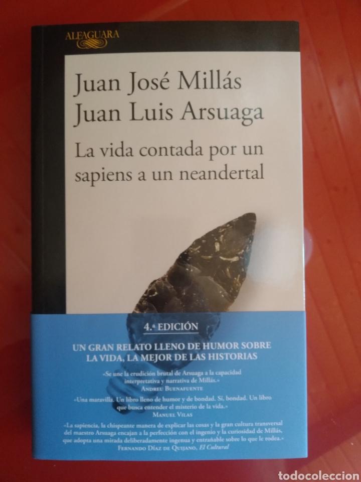 LA VIDA CONTADA POR UN SAPIENS A UN NEANDERTAL JUAN JOSE MILLAS, JUAN LUIS ARSUAGA (Libros Nuevos - Humanidades - Antropología)