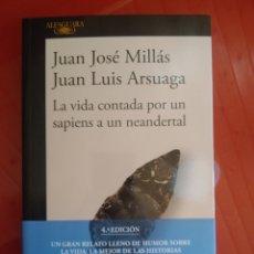 Libros: LA VIDA CONTADA POR UN SAPIENS A UN NEANDERTAL JUAN JOSE MILLAS, JUAN LUIS ARSUAGA. Lote 265394694