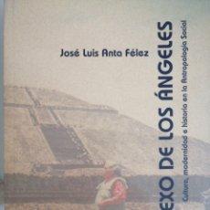 Libros: EL SEXTO DE LOS ÁNGELES. CULTURA, MODERNIDAD E HISTORIA EN LA ANTROPOLOGÍA SOCIAL. Lote 266040633