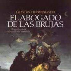 Libros: EL ABOGADO DE LAS BRUJAS BRUJERÍA VASCA E INQUISICIÓN GUSTAV HENNINGSEN. Lote 267495589