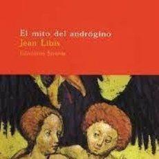 Libros: EL MITO DEL ANDRÓGINO JEAN LIBIS -SIRUELA, EL ÁRBOL DEL PARAÍSO -. Lote 267497954