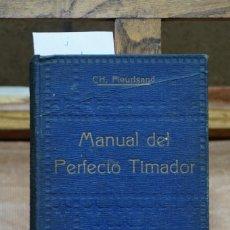 Libros: FLEURIGAND CH. MANUAL DEL PERFECTO TIMADOR.. Lote 268721139