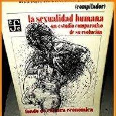 Libros: LA SEXUALIDAD HUMANA UN ESTUDIO COMPARATIVO DE SU EVOLUCIÓN HERANT A KATCHADOURIAN (COMPILADOR). Lote 268829589