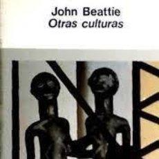 Libros: OTRAS CULTURAS JOHN BEATTIE. Lote 268913984