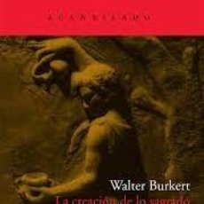 Libros: LA CREACIÓN DE LO SAGRADO. LA HUELLA DE LA BIOLOGÍA EN LAS RELIGIONES ANTIGUAS WALTER BURKERT. Lote 269179238