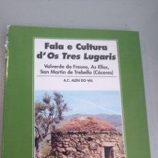 Libros: FALA E CULTURA D'OS TRES LUGARIS VALVERDE DO FRESNO, AS ELLAS, SAN MARTÍN DE TREBELLO. Lote 269214773
