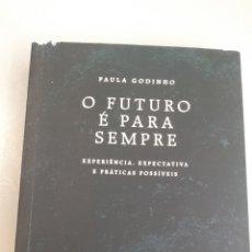 Libros: O FUTURO E PARA SEMPRE. EXPERIENCIA, EXPECTATIVA. PAULA GODINHO . ATRAVES. Lote 269219718