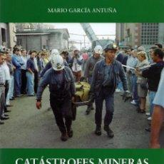 Libros: CATÁSTROFES MINERAS ASTURIANAS, TOMO I. Lote 273091193