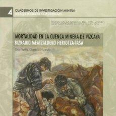 Libros: MORTALIDAD EN LA CUENCA MINERA DE VIZCAYA. Lote 273094138