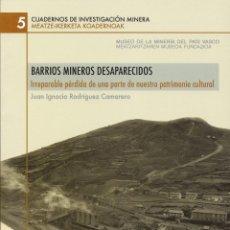 Libros: BARRIOS MINEROS DESAPARECIDOS. Lote 273095108