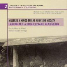 Libros: MUJERES Y NIÑOS EN LAS MINAS DE VIZCAYA. Lote 273101488