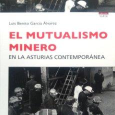 Libros: EL MUTUALISMO MINERO EN LA ASTURIAS CONTEMPORÁNEA. Lote 273103663