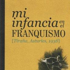 Libros: MI INFANCIA EN EL FRANQUISMO. Lote 273269038
