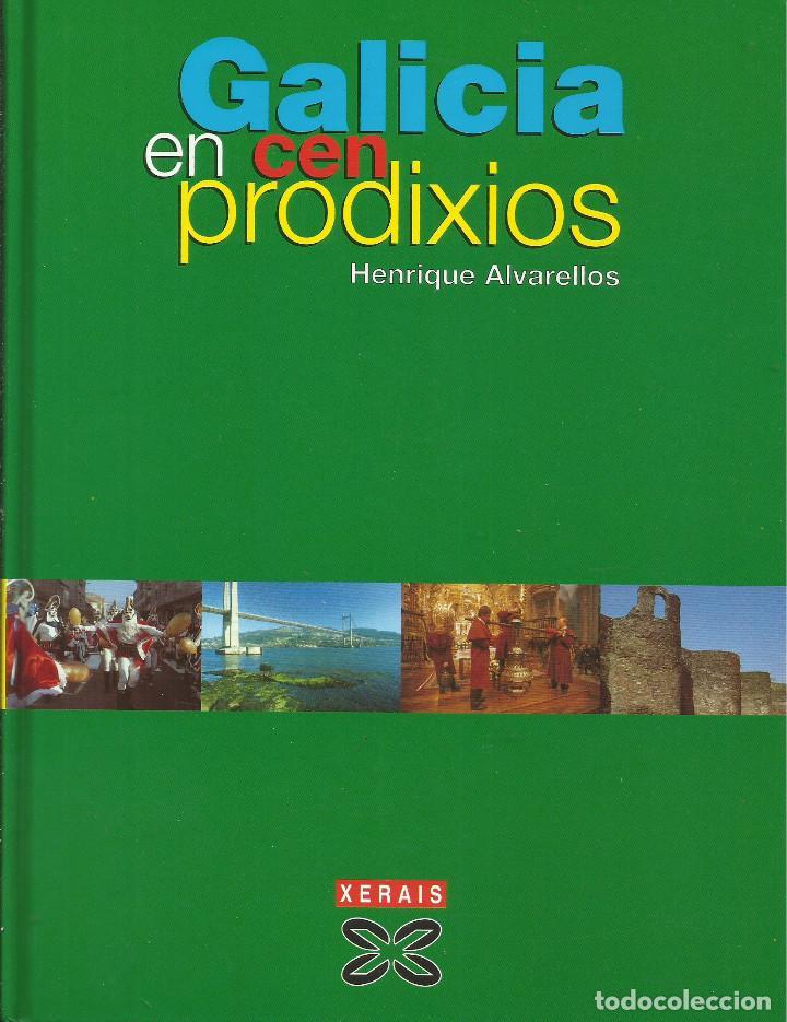 GALICIA EN CEN PRODIXIOS / HENRIQUE ALVARELLOS. (Libros Nuevos - Humanidades - Antropología)
