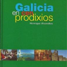 Libros: GALICIA EN CEN PRODIXIOS / HENRIQUE ALVARELLOS.. Lote 275709518