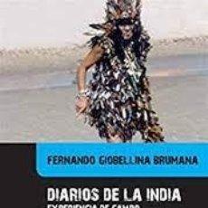 Libros: DIARIOS DE LA INDIA EXPERIENCIA DE CAMPO CON UNA HECHICERA BRASILEÑA FERNANDO GIOBELINA BRUMANA. Lote 277112233