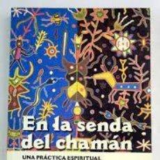 Libros: EN LA SENDA DEL CHAMÁN UNA PRÁCTICA PARA LA VIDA DIARIA TOM COWAN. Lote 277114543