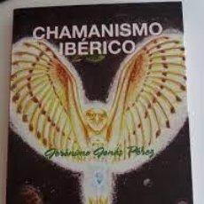 Libros: CHAMANISMO IBÉRICO JERÓNIMO JONÁS PÉREZ MARTÍNEZ. Lote 277114843