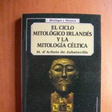 Libros: EL CICLO MOTOLÓGICO IRLANDÉS Y LA MITOLOGÍA CÉLTICA / H. D´ARBOIS DE JUBAINVILLE. Lote 277277283