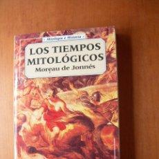 Libros: LOS TIEMPOS MITOLÓGICOS / MOREAU DE JONNÉS. Lote 277279133