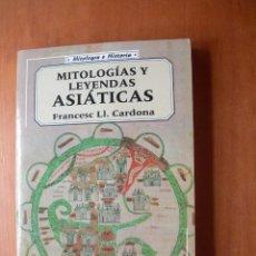 Libros: MITOLOGÍAS Y LEYENDAS ASIÁTICAS / FRANCESC LL. CARDONA. Lote 277280668