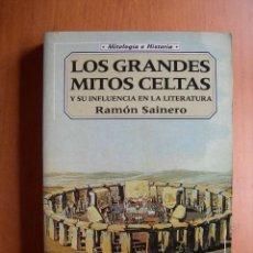 Libros: LOS GRANDES MITOS CELTAS Y SU INFLUENCIA EN LA LITERATURA / RAMÓN SAINERO. Lote 277284183