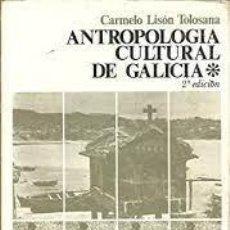 Libros: ANTROPOLOGÍA CULTURAL DE GALICIA (*) CARMELO LISÓN TOLOSANA 2ª EDICIÓN. Lote 277288408