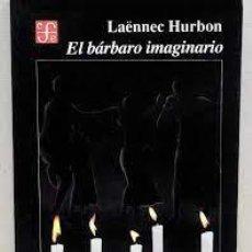 Libros: EL BÁRBARO IMAGINARIO LAËNNEE HURBON -HECHICERÍA, FETICHISMO EN HAITÍ, ANTROPOLOGÍA-. Lote 277298798