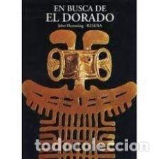 Libros: EN BUSCA DE EL DORADO JOHN HEMMING ED DEL SERBAL. Lote 278613358