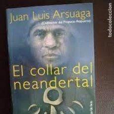 Livres: EL COLLAR DEL NEANDERTAL JUAN LUIS ARSUAGA EN BUSCA DE LOS PRIMEROS PENSADORES. Lote 284523633