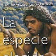 Libros: LA ESPECIE ELEGIDA JOSE LUIS ARSUAGA IGACIO MARTÍNEZ. Lote 288183148