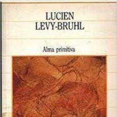 Libros: ALMA PRIMITIVA LUCIEN LEVY BRUHL. Lote 288318083