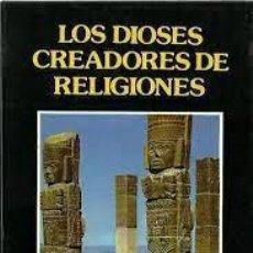 Libros: LOS DIOSES CREADORES DE RELIGIONES FREDERICK L BEYNON. Lote 288332988