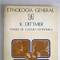 Libros: ETNOLOGÍA GENERAL K DITTMER. Lote 288334088