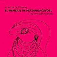 Libros: EL MENSAJE DE NETZAHUALCOYOTL UNA REVOLUCIÓN FRACASADA SAIDI AHUERMA. Lote 288335383