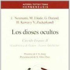 Libros: LOS DIOSES OCULTOS CÍRCULO ERANOS II E NEUMANN M ELIADE G DURAND H KAWAI Y V ZUCKERKANDL. Lote 289746058