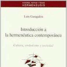 Libros: INTRODUCCIÓN A LA HERMENÉUTICA CONTEMPORÁNEA LUIS GARAGALZA CULTURA , SIMBOLISMO Y SOCIEDAD. Lote 289746643